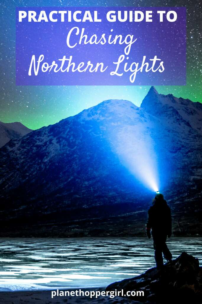 Practical Guide to Chasing Northern Lights