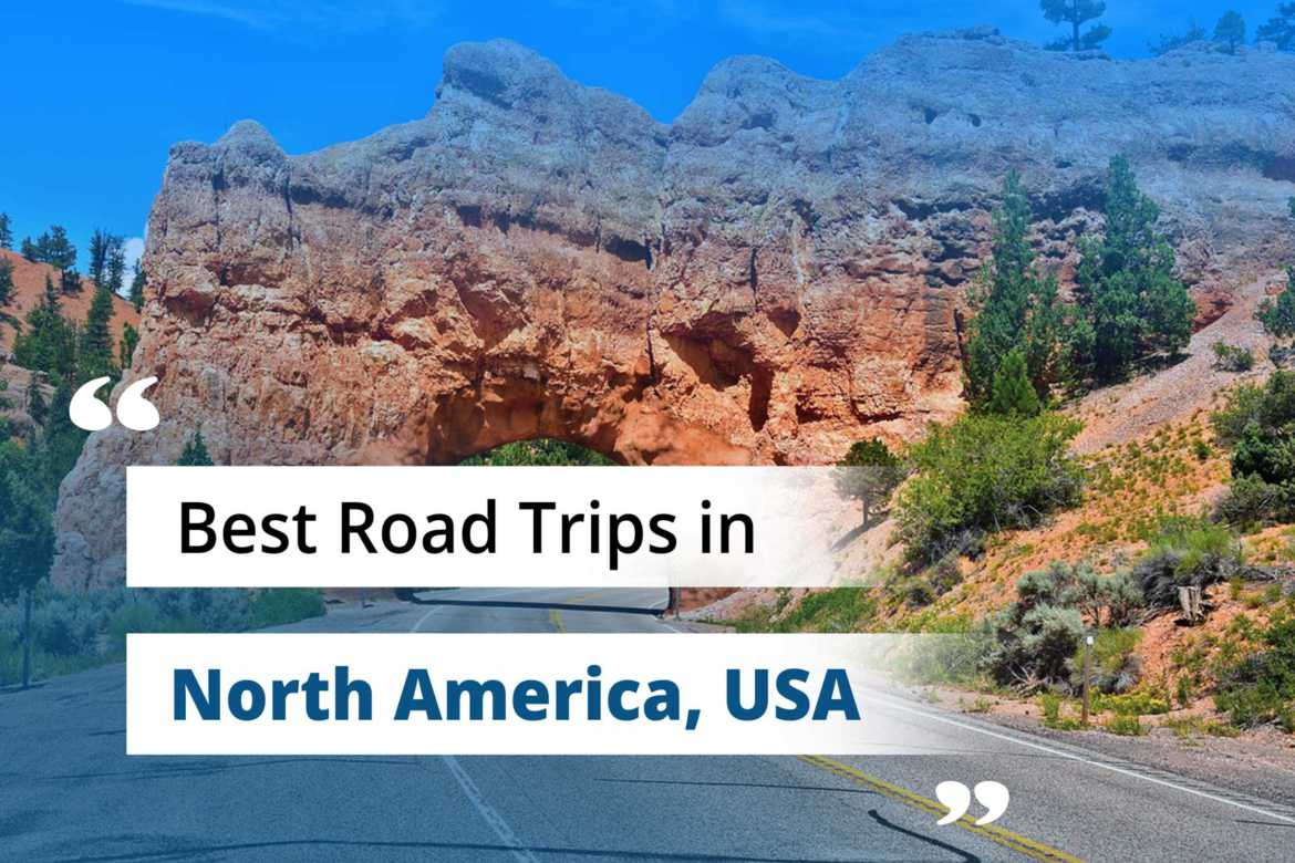 Best Road Trips in USA for your American Bucket List