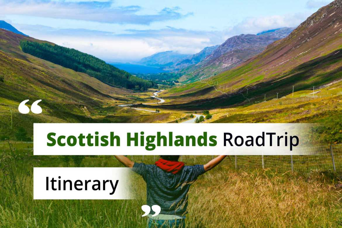 Scotland Road Trip Itinerary for Scottish Highlands
