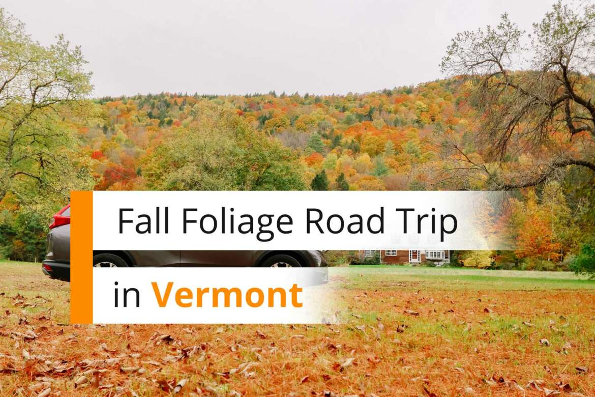 Fall Foliage Road Trip in Vermont