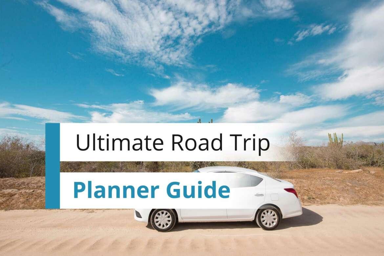 Ultimate Road Trip Planner Guide