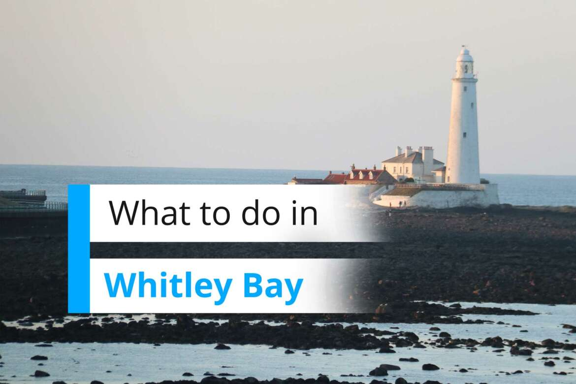 What to do in Whitley Bay